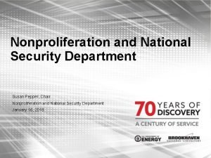 Nonproliferation and National Security Department Susan Pepper Chair