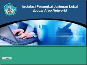 Instalasi Perangkat Jaringan Lokal Local Area Network DEPAN