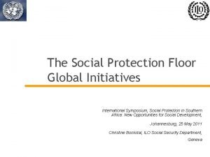 The Social Protection Floor Global Initiatives International Symposium