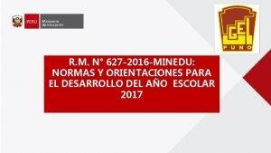 R M N 627 2016 MINEDU NORMAS Y