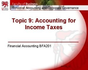 Topic 9 Accounting for Income Taxes Financial Accounting