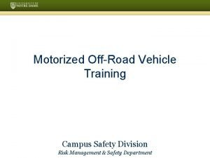 Motorized OffRoad Vehicle Training Campus Safety Division Risk