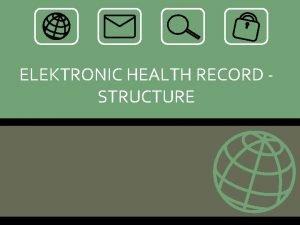 ELEKTRONIC HEALTH RECORD STRUCTURE Elektronik Medical Record EMR