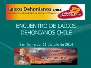 ENCUENTRO DE LAICOS DEHONIANOS CHILE San Bernardo 11