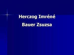 Herczog Imrn Bauer Zsuzsa Bauer Zsuzsa n 1927