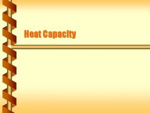 Heat Capacity Heat In Heat into a system