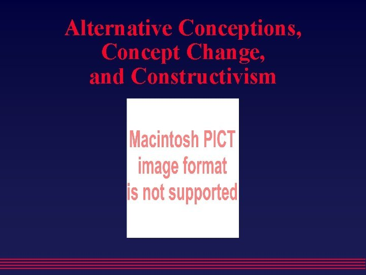 Alternative Conceptions Concept Change and Constructivism Alternative Conceptions