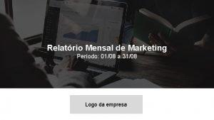Relatrio Mensal de Marketing Perodo 0108 a 3108