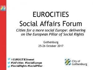EUROCITIES Social Affairs Forum Cities for a more