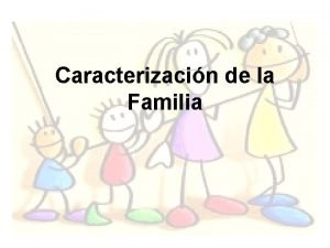 Caracterizacin de la Familia Familia Grupo social unido