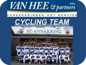 CYCLING TEAM 2013 Seizoen 2013 CYCLING TEAM Van