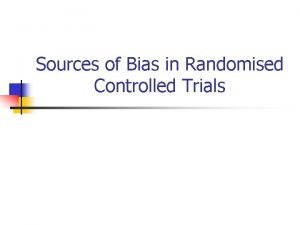 Sources of Bias in Randomised Controlled Trials REMEMBER