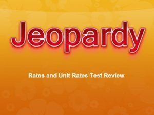 Rates and Unit Rates Test Review Rates and