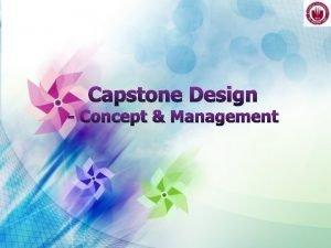 Capstone Design Concept Management Capstone Design 2 Quality