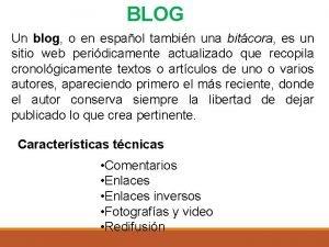 BLOG Un blog o en espaol tambin una