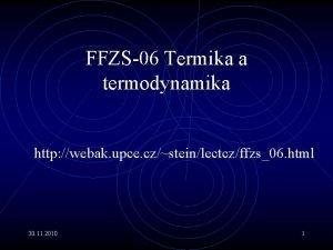 FFZS06 Termika a termodynamika http webak upce czsteinlectczffzs06
