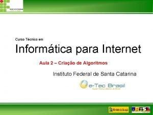 Curso Tcnico em Informtica para Internet Aula 2