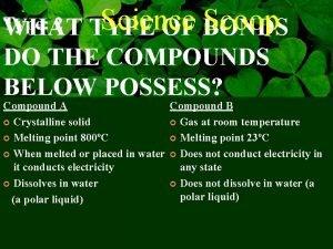Type 2 WHAT Science Scoop TYPE OF BONDS