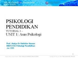 Fakulti Pendidikan Sastera dan Sains Sosial PSIKOLOGI PENDIDIKAN