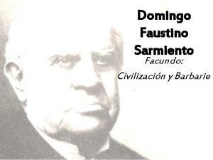 Domingo Faustino Sarmiento Facundo Civilizacin y Barbarie La