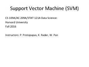 Support Vector Machine SVM CS 109 AAC 209