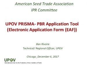 American Seed Trade Association IPR Committee UPOV PRISMA