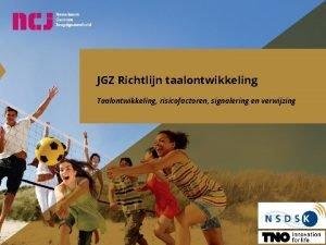 JGZ Richtlijn taalontwikkeling Taalontwikkeling risicofactoren signalering en verwijzing