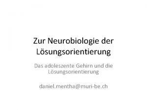 Zur Neurobiologie der Lsungsorientierung Das adoleszente Gehirn und