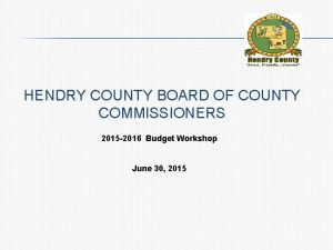 HENDRY COUNTY BOARD OF COUNTY COMMISSIONERS 2015 2016