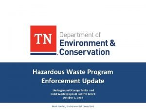 Hazardous Waste Program Enforcement Update Underground Storage Tanks