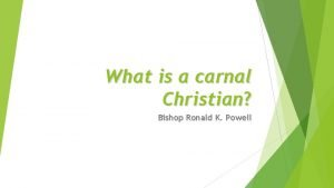 What is a carnal Christian Bishop Ronald K