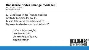 Danskerne findes i mange modeller Tekst Ebbe Klvedal