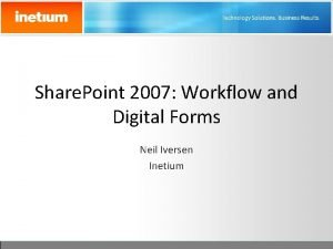 Share Point 2007 Workflow and Digital Forms Neil