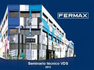 Departamento tcnico Sistema VDS Seminario tcnico VDS 2013