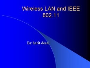 Wireless LAN and IEEE 802 11 By harit