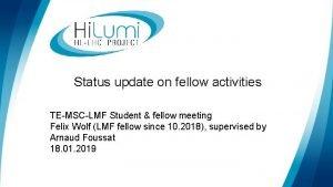 Status update on fellow activities TEMSCLMF Student fellow