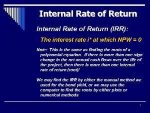Internal Rate of Return IRR The interest rate
