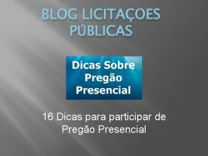 BLOG LICITAES PBLICAS 16 Dicas para participar de