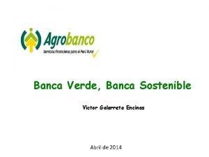 Banca Verde Banca Sostenible Victor Galarreta Encinas Abril
