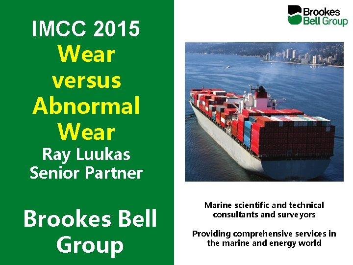IMCC 2015 Wear versus Abnormal Wear Ray Luukas