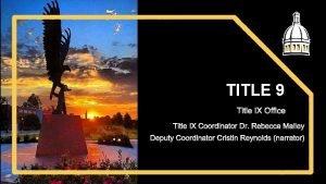 TITLE 9 Title IX Office Title IX Coordinator