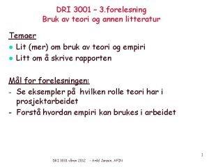 DRI 3001 3 forelesning Bruk av teori og