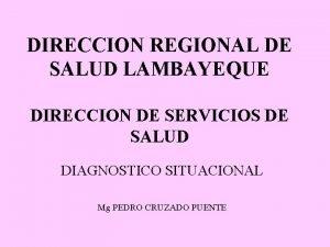 DIRECCION REGIONAL DE SALUD LAMBAYEQUE DIRECCION DE SERVICIOS