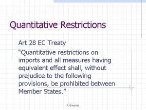 Quantitative Restrictions Art 28 EC Treaty Quantitative restrictions