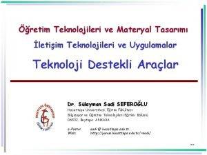 retim Teknolojileri ve Materyal Tasarm letiim Teknolojileri ve