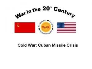 Cold War Cuban Missile Crisis Cold War Timeline