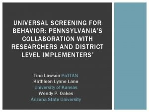 UNIVERSAL SCREENING FOR BEHAVIOR PENNSYLVANIAS COLLABORATION WITH RESEARCHERS