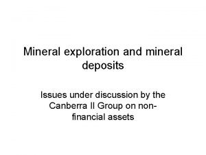 Mineral exploration and mineral deposits Issues under discussion