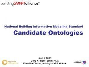 National Building Information Modeling Standard Candidate Ontologies National