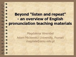 Beyond listen and repeat an overview of English
